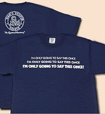 I'M ONLY GOING TO SAY THIS ONCE Men's Tee Shirt by Dad's Stupid Shirts