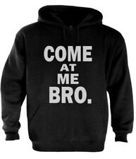 Come at Me Bro Hoodie Jersey Shore Cool Story Funny Gag Style white