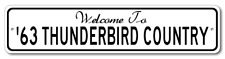 1963 63 FORD THUNDERBIRD Aluminum Welcome to Car Country Sign