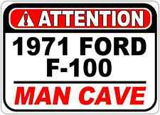1971 71 FORD F-100 Attention Man Cave Aluminum Street Sign