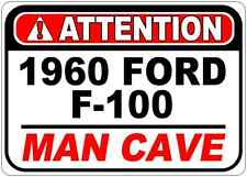 1960 60 FORD F-100 Attention Man Cave Aluminum Street Sign