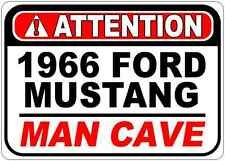 1966 66 FORD MUSTANG Attention Man Cave Aluminum Street Sign
