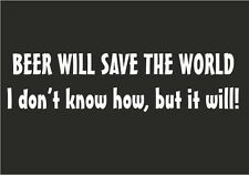 BEER WILL SAVE THE WORLD IRON ON T SHIRT TRANSFER LADS HUMOUR