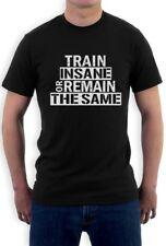 Train Insane Or Remain The Same T-Shirt Workout Motivation Bodybuilding Gym Tee