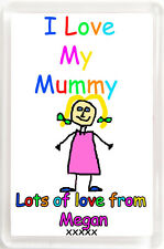 Fridge Magnet-I Love My Mum/Dad etc -You Choose & Personalise with girl's name