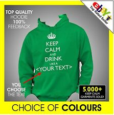 KEEP CALM AND DRINK LIKE A (your text) CUSTOM PRINTED PERSONALISED Hoodie Hoody