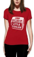 Don't Hate Me Just Because I'm A Little Cooler Women T-Shirt Funny Party SWAG