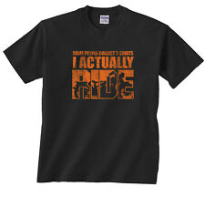 Some People Collect T-Shirts I Actually Ride Motorcycle Shirt