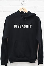 give a sh** jumper hoodie hoody attitude funny swag hipster gift instagram u113