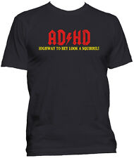AD/HD Highway To HEY LOOK A SQUIRREL ADHD ACDC T-SHIRT SML-5X