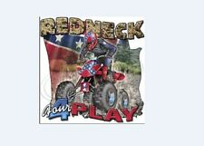 REDNECK 4 PLAY 4 WHEELER ADULT NEW WHITE T SHIRT
