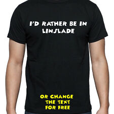 I'D RATHER BE IN LINSLADE T SHIRT FUNNY PERSONALISED TEE STUDENT