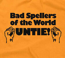 BAD SPELLERS OF THE WORLD UNTIE T-SHIRT funny sarcastic saying womens girls girl