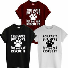 YOU CAN'T BUY LOVE BUT YOU CAN RESCUE IT DOG PET PUG STAFFY T SHIRT LADIES MEN