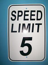 Speed Limit 5 MPH Sign New 12X18 Aluminum Road and Street Sign No Rust DOT Stand