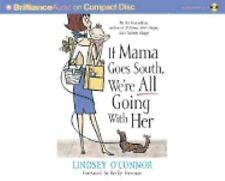 If Mama Goes South, We're All Going with Her by Lindsey O'Connor (2003, CD,...