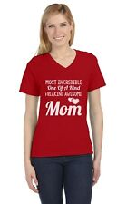 Most Incredible One Of A Kind Freakin Awesome MOM V-Neck Women T-Shirt Gift Idea