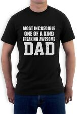 Most Incredible One Of A Kind Freakin Awesome DAD T-Shirt Gift Idea
