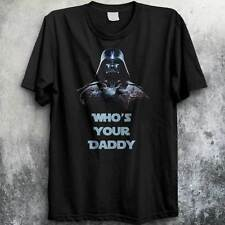 STAR WARS Darth Vader Who's Your Daddy T-shirt Funny FATHERS DAY Whos Dad New