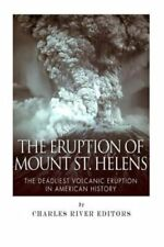 The Eruption of Mount St. Helens The Deadliest Volcanic Eruptio... 9781500617585