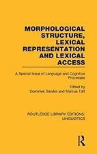 Morphological Structure, Lexical Representation and Lexical Access (RLE Linguist
