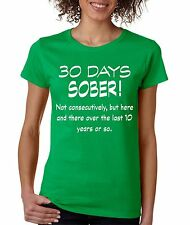 Women's T Shirt 30 Days Sober Drinking Shirt Funny Top