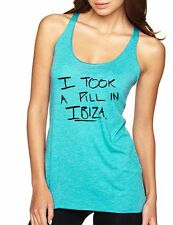 Women's Tank Top I Took A Pill In Ibiza Cool Humor Top