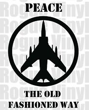 Peace the Old Fashioned Way Decal / Sticker - High Quality
