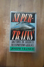 Supertrains: Solutions to America's Transportation Gridlock by J. Vranich HC/DJ