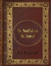 NEW F. S. Fitzgerald - The Beautiful and the Damned by F. S. Fitzgerald