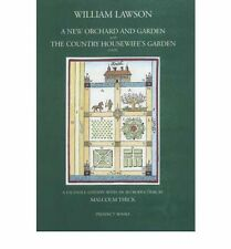 A New Orchard and Garden with the Country Housewifes Garden by William Lawson