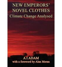 NEW EMPERORs' NOVEL CLOTHES - Climate Change Analysed by Aziz I Adam