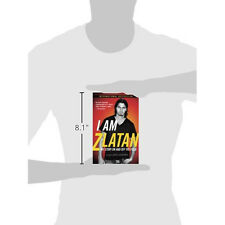 I Am Zlatan: My Story On and Off the Field Sale