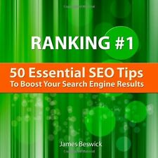 Ranking Number One: 50 Essential SEO Tips To Boost Your Search Engine Rankings J