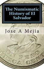 USED (VG) The Numismatic History of El Salvador by Jose A Mejia