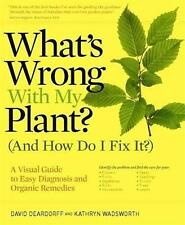 What's Wrong with My Plant? (And How Do I Fix It)? : A Visual Guide Never Used!
