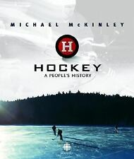 Hockey : A People's History by Michael McKinley (2006, Hardcover)