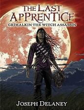 The Last Apprentice : Grimalkin The Witch Assassin by Joseph Delaney (Hardcover