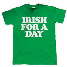Irish For A Day Mens Funny T Shirt - Ireland St Patricks Day Gift for Him Dad