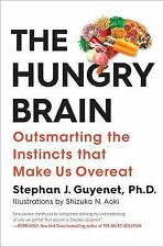 The Hungry Brain: Outsmarting the Instincts That Make Us by Stephan Guyenet 2/17