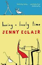 Having a Lovely Time By Jenny Eclair. 9780316724906