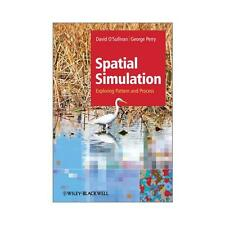 Spatial Simulation: Exploring Pattern and Process by David O'Sullivan, George...