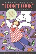 """Remedies for the """"I Don't Cook"""" Syndrome by Janet Peterson (2001, Paperback)"""
