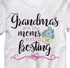 Grandmas Are Like Moms With Extra Frosting -Women's TShirt Mothers Day Nana Gift