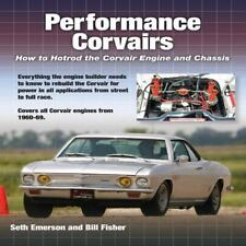 Performance Corvairs : How to Hotrod the Corvair Engine and Chassis by Bill...
