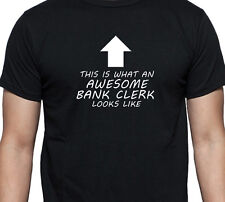 AWESOME BANK CLERK T SHIRT XMAS GIFT PRESENT birthday banker teller cashier new