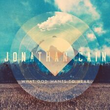 Jonathan Cain - What God Wants to Hear