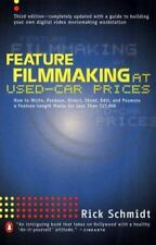 Feature Filmmaking at Used-Car Prices: Write, Produce, Direct... by Rick Schmidt