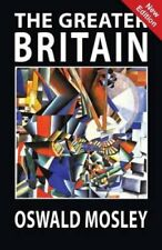 The Greater Britain by Oswald Mosley (Paperback / softback, 2017)