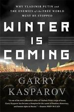 Winter Is Coming: Why Vladimir Putin and the Enemies of the Free World Must Be S